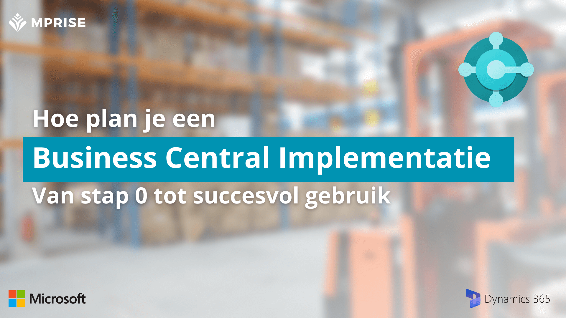 Hoe plan je een Microsoft Dynamics 365 Business Central implementatie